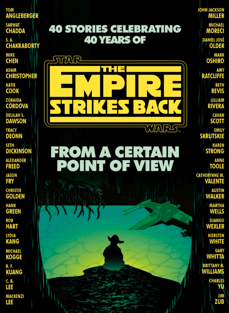 Star Wars novel From a Certain Point of View The Empire Strikes Back. The novel features 40 short stories by 40 different authors.